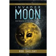 Invader Moon by Shelsky, Rob, 9781618686664