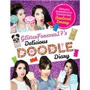 Glitterforever17's Delicious Doodle Diary Doodle Pages from YouTube Guru Glitterforever17 by Unknown, 9781942556664