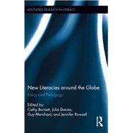 New Literacies around the Globe: Policy and Pedagogy by Burnett,Cathy;Burnett,Cathy, 9781138286665