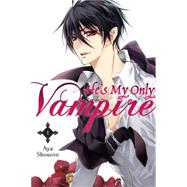 He's My Only Vampire, Vol. 1 by Shouoto, Aya, 9780316336666