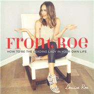 Front Roe: How to Be the Leading Lady in Your Own Life by Roe, Louise, 9780762456666
