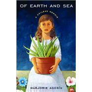Of Earth and Sea : A Chilean Memoir by Agosin, Marjorie, 9780816526666