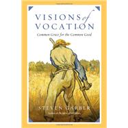 Visions of Vocation by Garber, Steven, 9780830836666