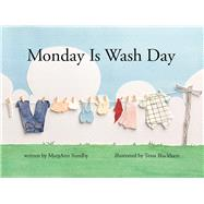 Monday Is Wash Day by Sundby, Maryann; Blackham, Tessa, 9780991386666