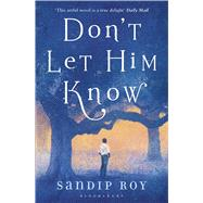 Don't Let Him Know by Roy, Sandip, 9781408856666