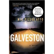 Galveston A Novel by Pizzolatto, Nic, 9781439166666