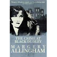 The Crime at Black Dudley by Allingham, Margery, 9781448216666
