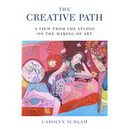 The Creative Path by Schlam, Carolyn, 9781621536666