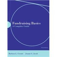 Fundraising Basics: A Complete Guide by Ciconte, Barbara L., 9780763746667