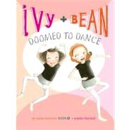 Ivy + Bean Doomed to Dance by Blackall, Sophie, 9780811876667