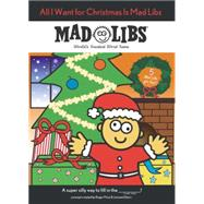 All I Want for Christmas Is Mad Libs by , 9780843176667
