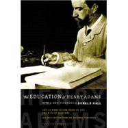 The Education of Henry Adams: An Autobiography by Adams, Henry, 9780618056668