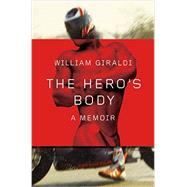 The Hero's Body by Giraldi, William, 9780871406668