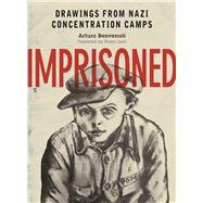 Imprisoned by Benvenuti, Arturo; Levi, Primo, 9781510706668