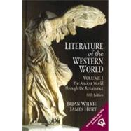 Literature of the Western World, Volume I The Ancient World Through the Renaissance by Wilkie, Brian; Hurt, James, 9780130186669