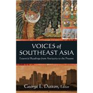 Voices of Southeast Asia: Essential Readings from Antiquity to the Present by Dutton; George, 9780765636669