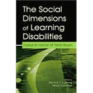 The Social Dimensions of Learning Disabilities: Essays in Honor of Tanis Bryan by Wong,Bernice Y.L., 9781138866669
