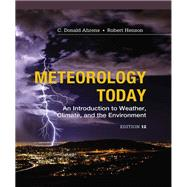Meteorology Today An Introduction to Weather, Climate and the Environment by Ahrens, C. Donald; Henson, Robert, 9781337616669