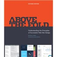 Above the Fold: Understanding the Principles of Successful Web Site Design by Miller, Brian D., 9781440336669