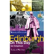 Edinburgh on This Day by Colquhoun, Ian, 9781909626669