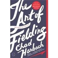 The Art of Fielding by Harbach, Chad, 9780316126670