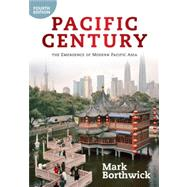 Pacific Century: The Emergence of Modern Pacific Asia by Mark Borthwick, 9780813346670