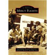 Mercy Flights by Ballweg, Ruth; Burrill, Michael E., Sr.; Burrill, Michael E., Jr., 9781467126670