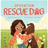 Operation Rescue Dog by Gianferrari, Maria; Uribe, Luisa, 9781499806670