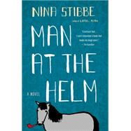 Man at the Helm by Stibbe, Nina, 9780316286671