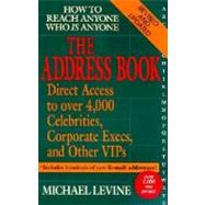 The Address Book How to Reach anyone who is anyone by Levine, Michael, 9780399526671