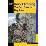 Rock Climbing the San Francisco Bay Area, 2nd by Black, Tresa, 9780762786671