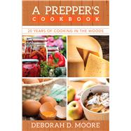 A Prepper's Cookbook by Moore, Deborah D., 9781618686671