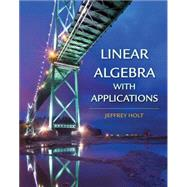 Linear Algebra with Applications by Holt, Jeffrey, 9780716786672