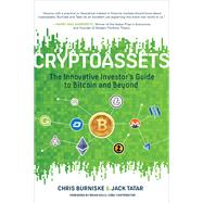 Cryptoassets: The Innovative Investor's Guide to Bitcoin and Beyond by Burniske, Chris; Tatar, Jack, 9781260026672