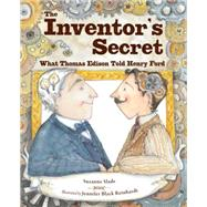 The Inventor's Secret by Slade, Suzanne; Reinhardt, Jennifer Black, 9781580896672