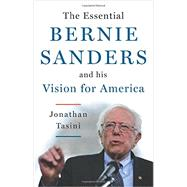 The Essential Bernie Sanders and His Vision for America by Tasini, Jonathan, 9781603586672