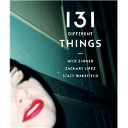 131 Different Things by Lipez, Zachary; Zinner, Nick; Wakefield, Stacy, 9781617756672