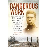 Dangerous Work by Weeks, George; Weeks, Alan, 9780750956673