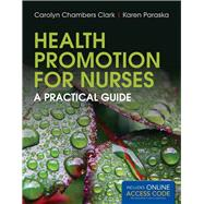 Health Promotion for Nurses by Clark, Carolyn Chambers; Paraska, Karen K., 9781449686673