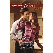 Apostar por la seducci�n (A Bet for Seduction) by Lewis, Jennifer, 9780373516674