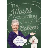 The World According to Coleen by Grissom, Coleen, 9781595346674