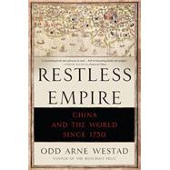 Restless Empire: China and the World Since 1750 by Westad, Odd Arne, 9780465056675