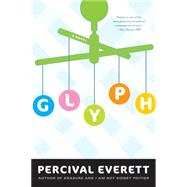 Glyph A Novel by Everett, Percival, 9781555976675
