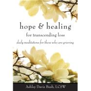 Hope & Healing for Transcending Loss by Bush, Ashley Davis, 9781573246675