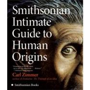 Smithsonian Intimate Guide to Human Origins by Zimmer, Carl, 9780061196676