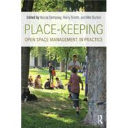 Place-Keeping: Open Space Management in Practice by Dempsey; Nicola, 9780415856676