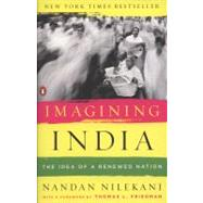 Imagining India : The Idea of a Renewed Nation by Nilekani, Nandan; Friedman, Thomas L., 9780143116677