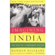 Imagining India : The Idea of a Renewed Nation by Nilekani, Nandan; Friedman, Thomas L., 9780143116677