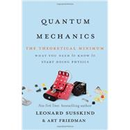 Quantum Mechanics by Susskind, Leonard; Friedman, Art, 9780465036677