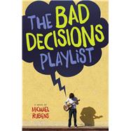 The Bad Decisions Playlist by Rubens, Michael, 9780544096677